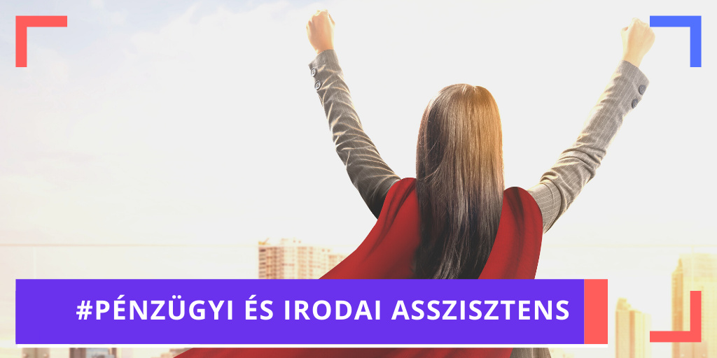Pénzügyi és irodai asszisztens álláshirdetés Budapest